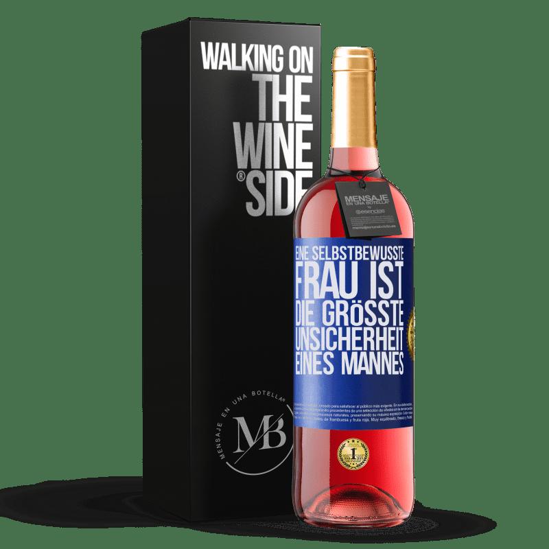 24,95 € Kostenloser Versand | Roséwein ROSÉ Ausgabe Eine selbstbewusste Frau ist die größte Unsicherheit eines Mannes Blaue Markierung. Anpassbares Etikett Junger Wein Ernte 2020 Tempranillo