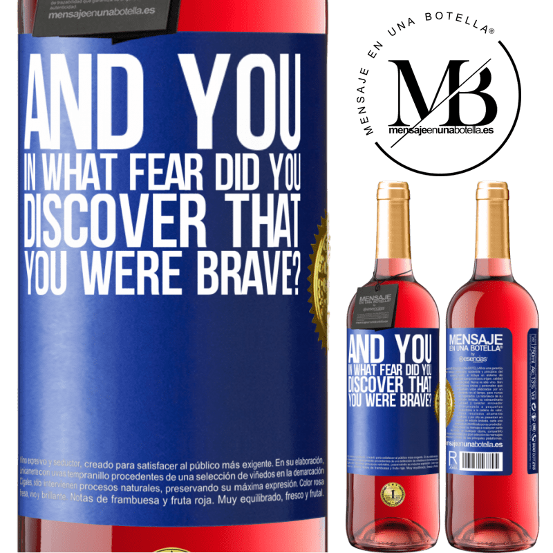 24,95 € Free Shipping | Rosé Wine ROSÉ Edition And you, in what fear did you discover that you were brave? Blue Label. Customizable label Young wine Harvest 2020 Tempranillo