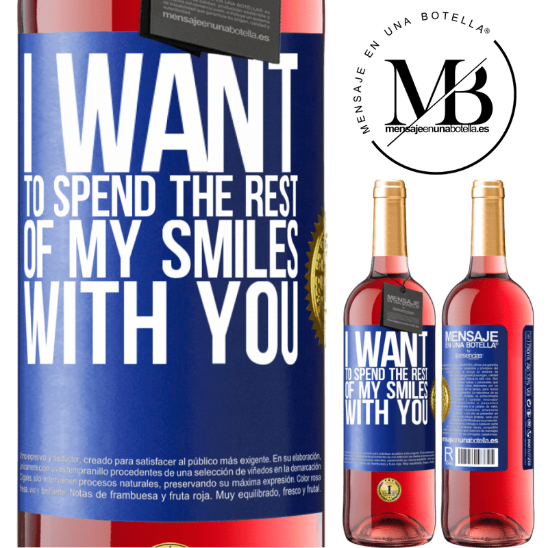 24,95 € Free Shipping   Rosé Wine ROSÉ Edition I want to spend the rest of my smiles with you Blue Label. Customizable label Young wine Harvest 2020 Tempranillo