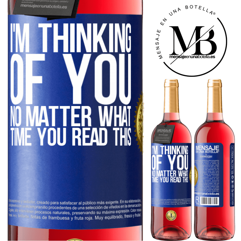24,95 € Free Shipping | Rosé Wine ROSÉ Edition I'm thinking of you ... No matter what time you read this Blue Label. Customizable label Young wine Harvest 2020 Tempranillo