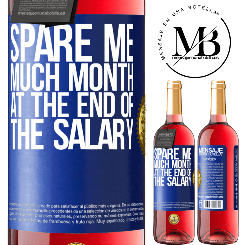 24,95 € Free Shipping | Rosé Wine ROSÉ Edition Spare me much month at the end of the salary Blue Label. Customizable label Young wine Harvest 2020 Tempranillo