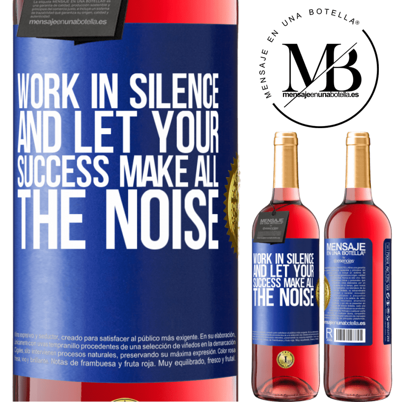 24,95 € Free Shipping   Rosé Wine ROSÉ Edition Work in silence, and let your success make all the noise Blue Label. Customizable label Young wine Harvest 2020 Tempranillo
