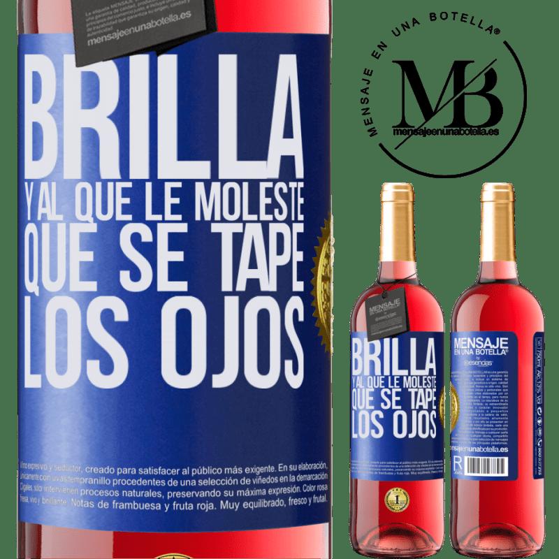 24,95 € Envoi gratuit   Vin rosé Édition ROSÉ Brille et qui te dérange, couvre tes yeux Étiquette Bleue. Étiquette personnalisable Vin jeune Récolte 2020 Tempranillo