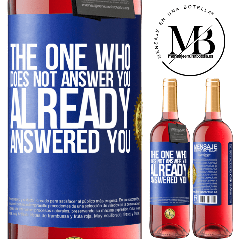 24,95 € Free Shipping   Rosé Wine ROSÉ Edition The one who does not answer you, already answered you Blue Label. Customizable label Young wine Harvest 2020 Tempranillo