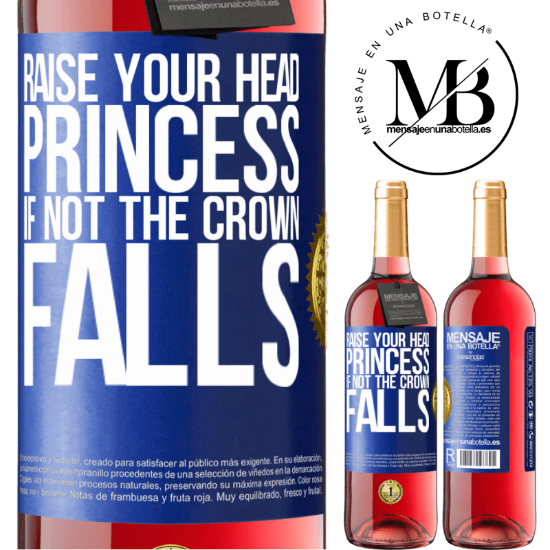 24,95 € Free Shipping   Rosé Wine ROSÉ Edition Raise your head, princess. If not the crown falls Blue Label. Customizable label Young wine Harvest 2020 Tempranillo