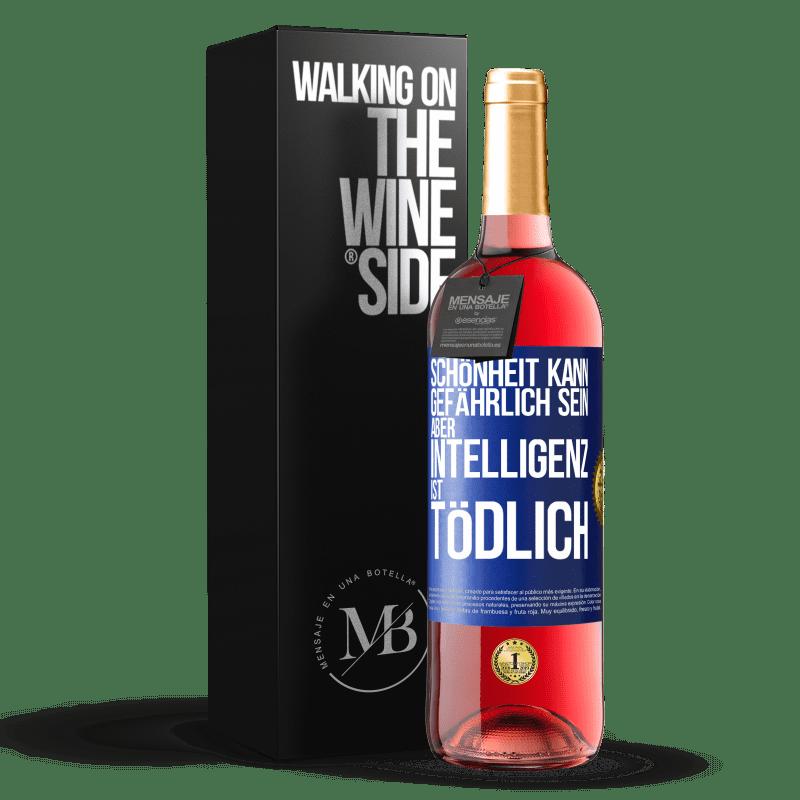 24,95 € Kostenloser Versand | Roséwein ROSÉ Ausgabe Schönheit kann gefährlich sein, aber Intelligenz ist tödlich Blaue Markierung. Anpassbares Etikett Junger Wein Ernte 2020 Tempranillo