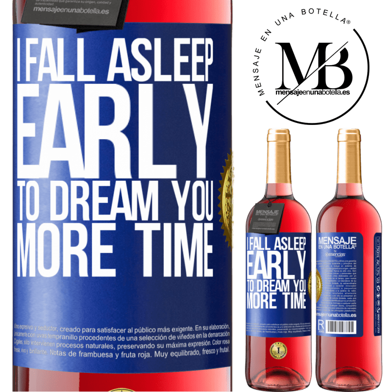 24,95 € Free Shipping   Rosé Wine ROSÉ Edition I fall asleep early to dream you more time Blue Label. Customizable label Young wine Harvest 2020 Tempranillo
