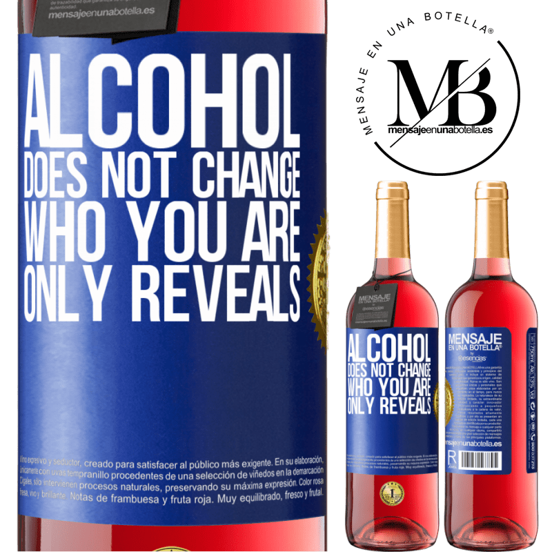 24,95 € Free Shipping | Rosé Wine ROSÉ Edition Alcohol does not change who you are. Only reveals Blue Label. Customizable label Young wine Harvest 2020 Tempranillo