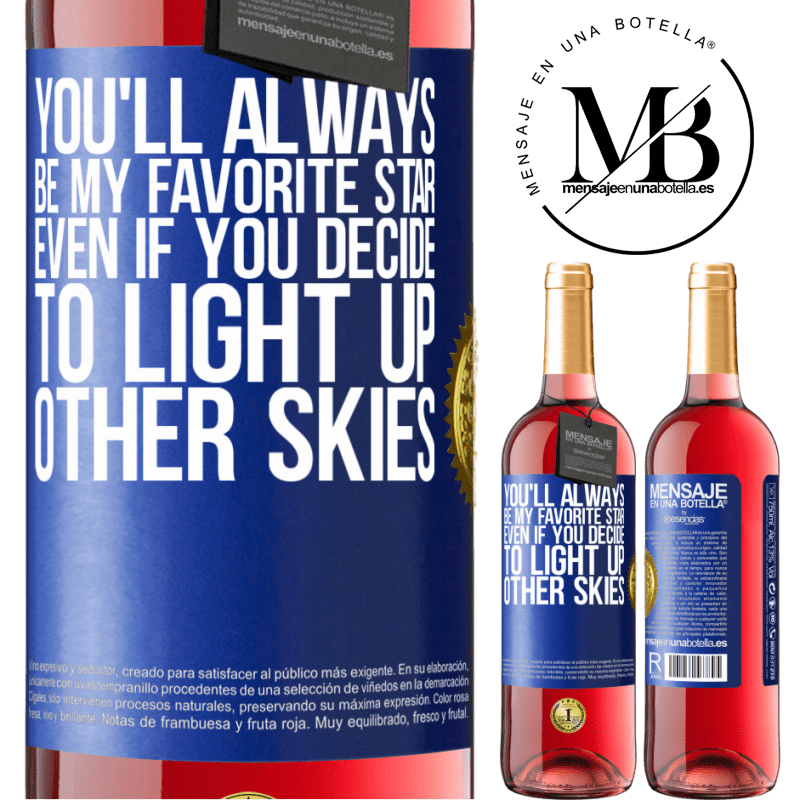 24,95 € Free Shipping   Rosé Wine ROSÉ Edition You'll always be my favorite star, even if you decide to light up other skies Blue Label. Customizable label Young wine Harvest 2020 Tempranillo