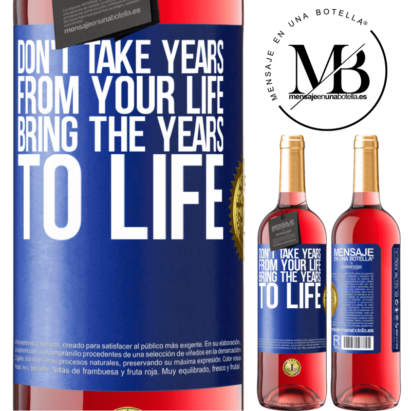 24,95 € Free Shipping | Rosé Wine ROSÉ Edition Don't take years from your life, bring the years to life Blue Label. Customizable label Young wine Harvest 2020 Tempranillo