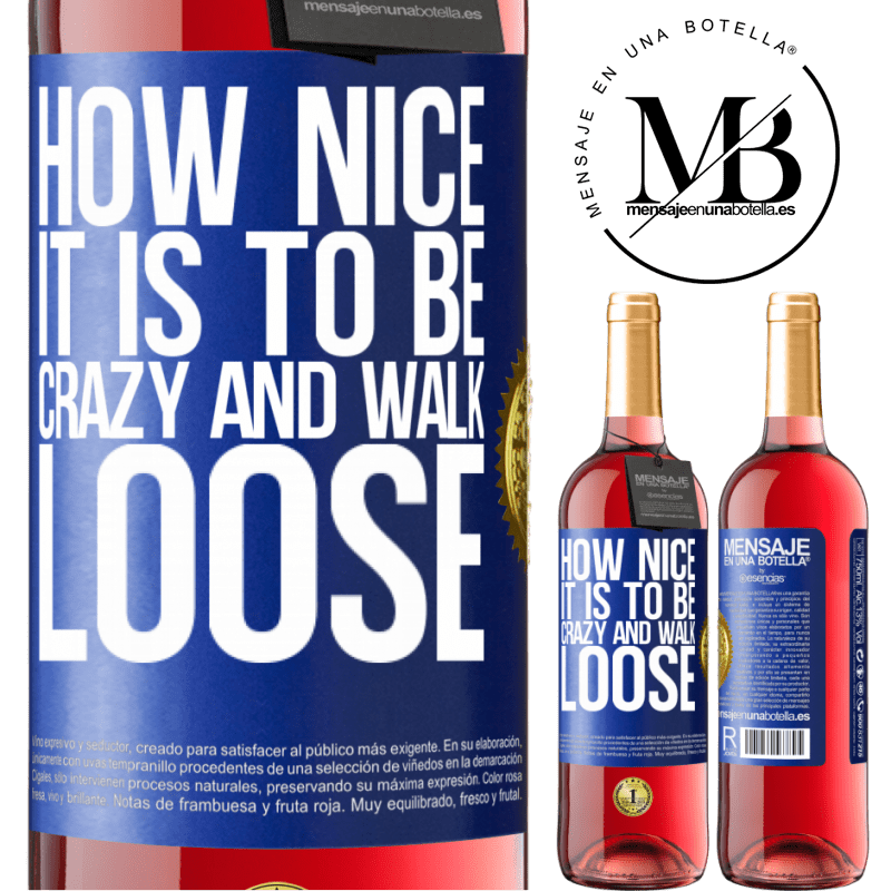 24,95 € Free Shipping | Rosé Wine ROSÉ Edition How nice it is to be crazy and walk loose Blue Label. Customizable label Young wine Harvest 2020 Tempranillo