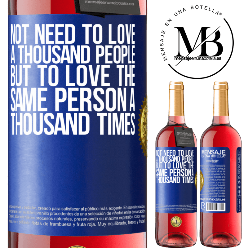 24,95 € Free Shipping | Rosé Wine ROSÉ Edition Not need to love a thousand people, but to love the same person a thousand times Blue Label. Customizable label Young wine Harvest 2020 Tempranillo