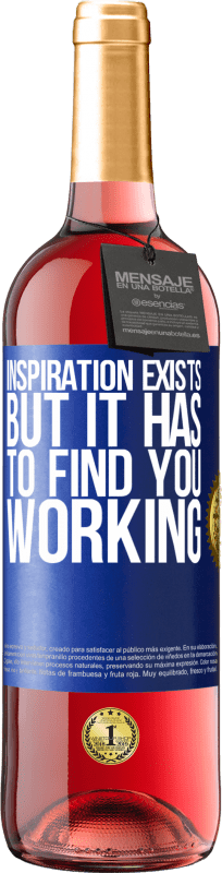 24,95 € | Rosé Wine ROSÉ Edition Inspiration exists, but it has to find you working Blue Label. Customizable label Young wine Harvest 2020 Tempranillo