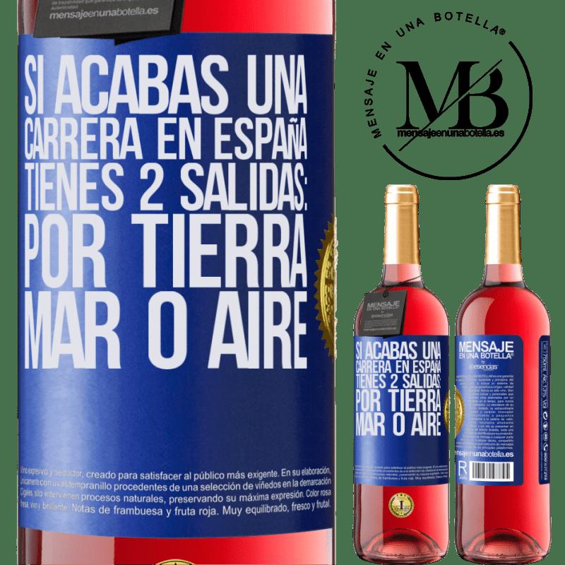 24,95 € Envoi gratuit | Vin rosé Édition ROSÉ Si vous terminez une course en Espagne, vous avez 3 départs: par voie terrestre, maritime ou aérienne Étiquette Bleue. Étiquette personnalisable Vin jeune Récolte 2020 Tempranillo
