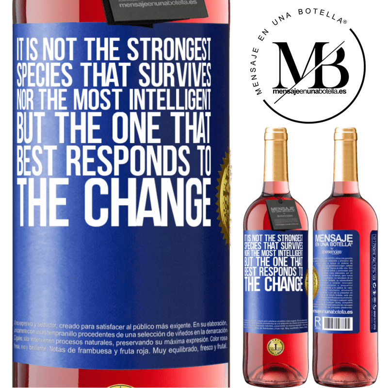 24,95 € Free Shipping | Rosé Wine ROSÉ Edition It is not the strongest species that survives, nor the most intelligent, but the one that best responds to the change Blue Label. Customizable label Young wine Harvest 2020 Tempranillo