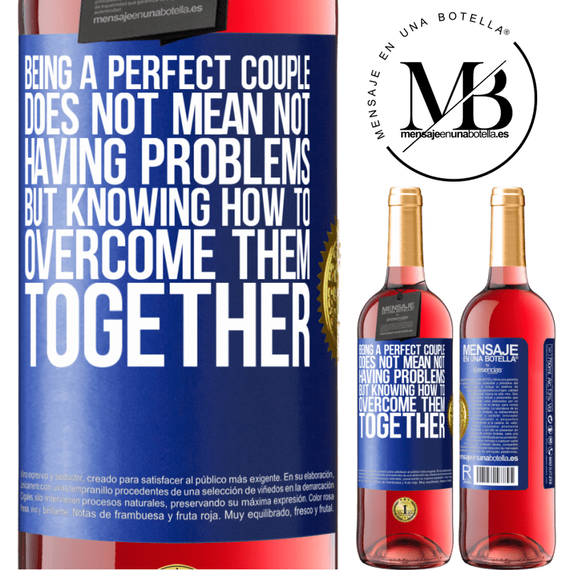 24,95 € Free Shipping | Rosé Wine ROSÉ Edition Being a perfect couple does not mean not having problems, but knowing how to overcome them together Blue Label. Customizable label Young wine Harvest 2020 Tempranillo
