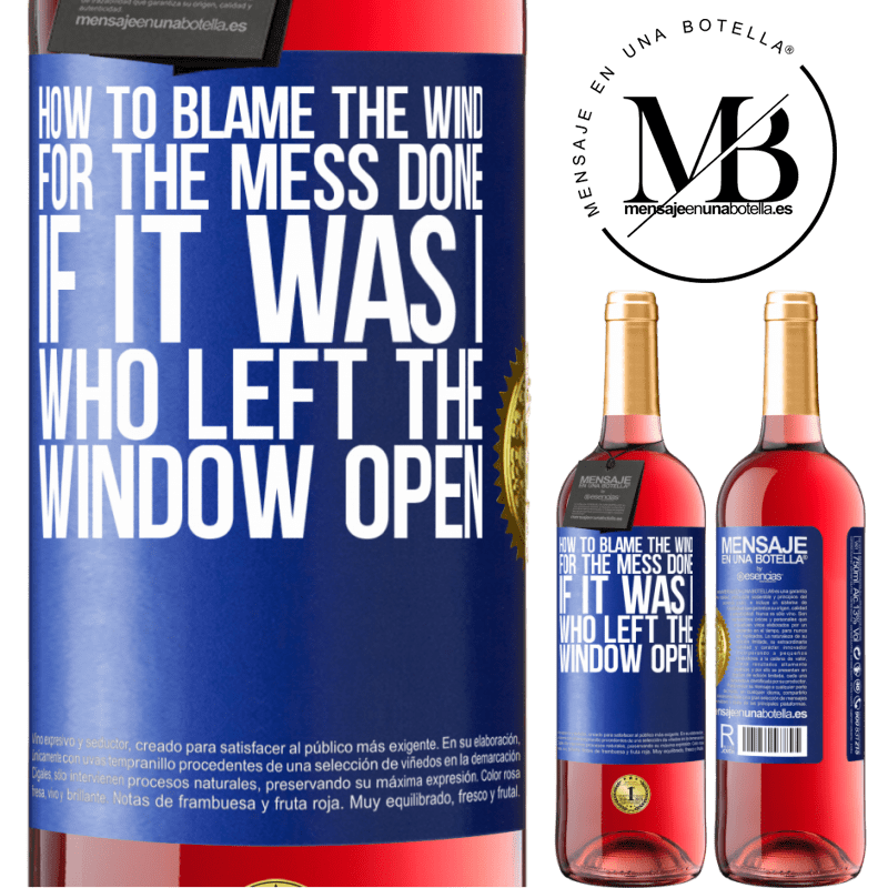24,95 € Free Shipping   Rosé Wine ROSÉ Edition How to blame the wind for the mess done, if it was I who left the window open Blue Label. Customizable label Young wine Harvest 2020 Tempranillo