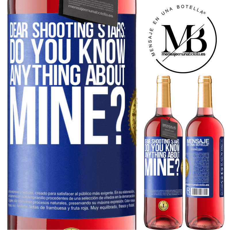 24,95 € Free Shipping   Rosé Wine ROSÉ Edition Dear shooting stars: do you know anything about mine? Blue Label. Customizable label Young wine Harvest 2020 Tempranillo