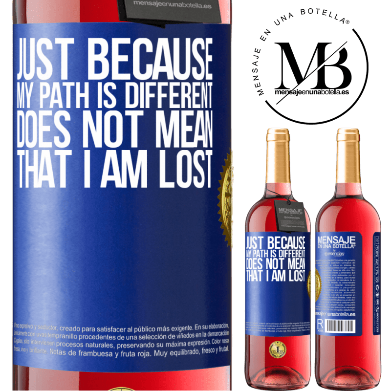 24,95 € Free Shipping | Rosé Wine ROSÉ Edition Just because my path is different does not mean that I am lost Blue Label. Customizable label Young wine Harvest 2020 Tempranillo