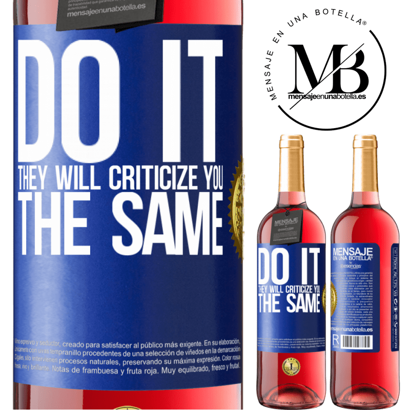 24,95 € Free Shipping | Rosé Wine ROSÉ Edition DO IT. They will criticize you the same Blue Label. Customizable label Young wine Harvest 2020 Tempranillo