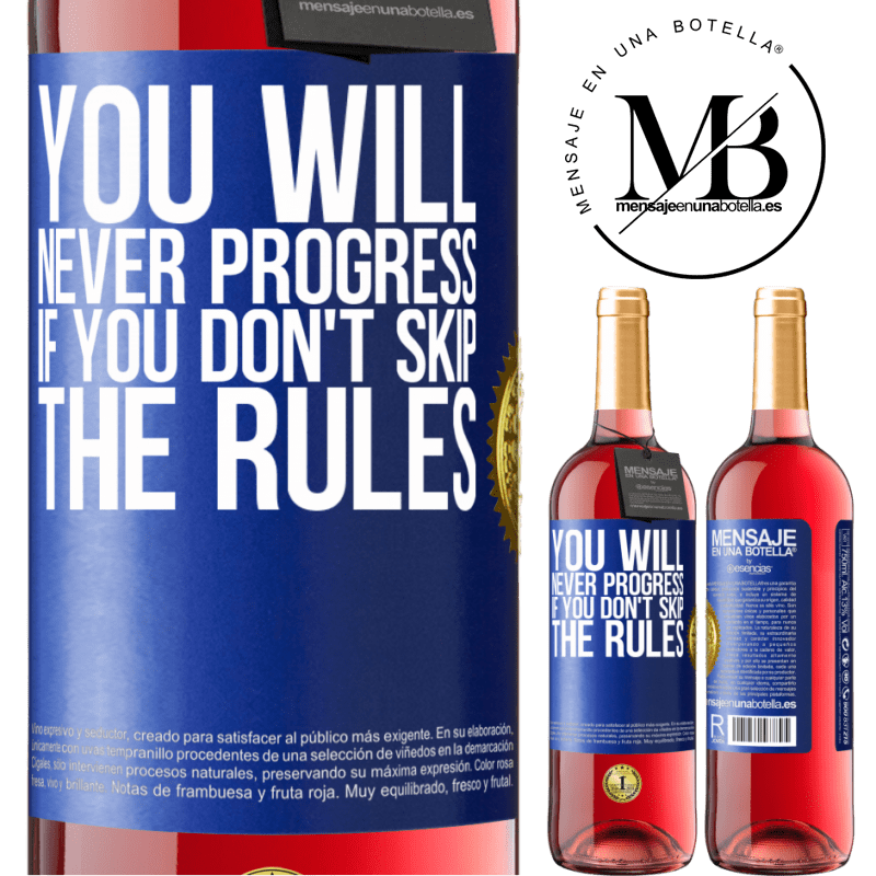 24,95 € Free Shipping | Rosé Wine ROSÉ Edition You will never progress if you don't skip the rules Blue Label. Customizable label Young wine Harvest 2020 Tempranillo