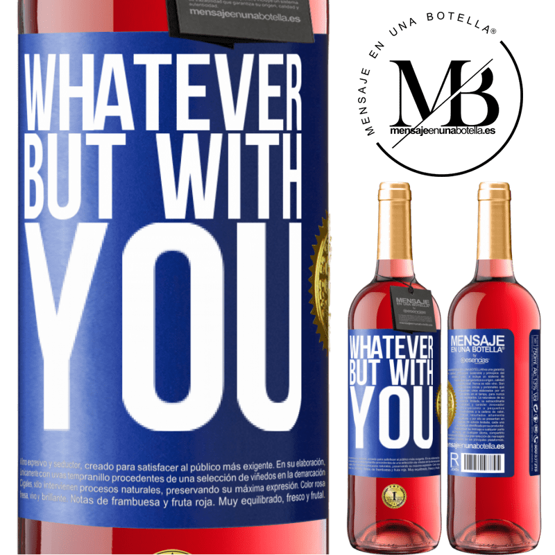 24,95 € Free Shipping | Rosé Wine ROSÉ Edition Whatever but with you Blue Label. Customizable label Young wine Harvest 2020 Tempranillo