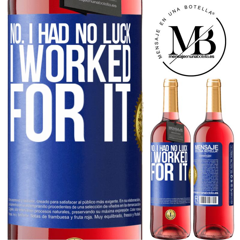 24,95 € Free Shipping   Rosé Wine ROSÉ Edition No. I had no luck, I worked for it Blue Label. Customizable label Young wine Harvest 2020 Tempranillo