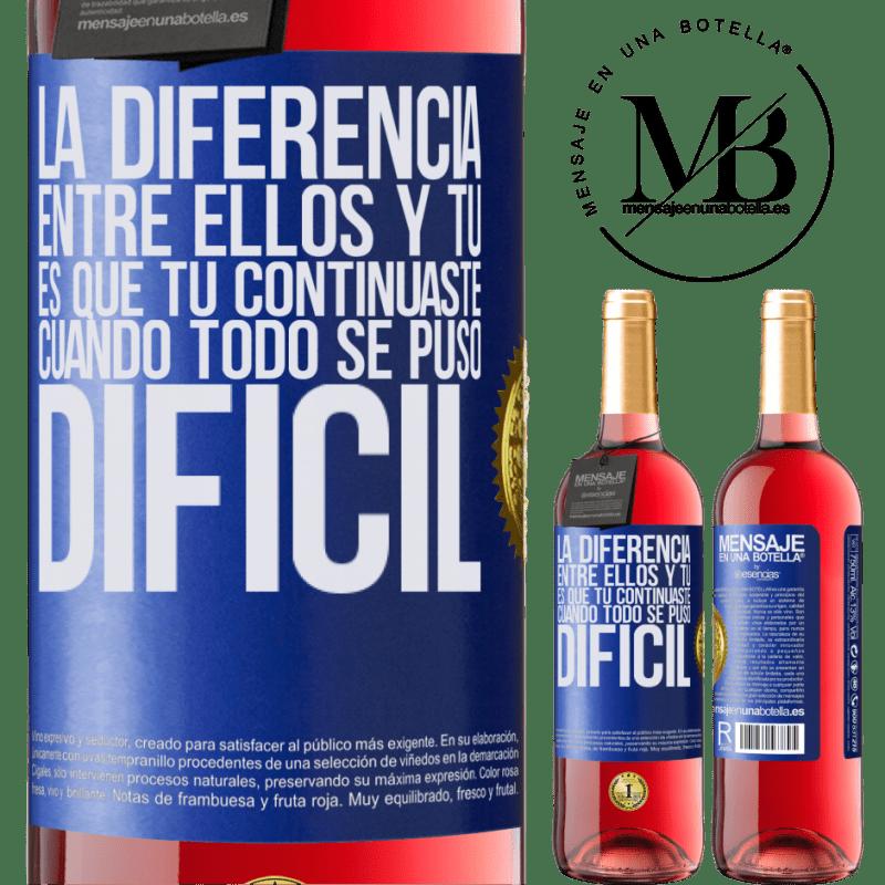 24,95 € Envoi gratuit | Vin rosé Édition ROSÉ La différence entre eux et vous, c'est que vous avez continué quand tout est devenu difficile Étiquette Bleue. Étiquette personnalisable Vin jeune Récolte 2020 Tempranillo