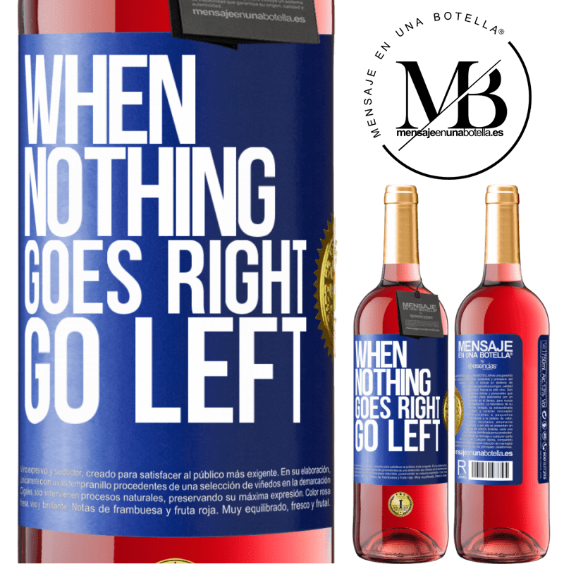 24,95 € Free Shipping | Rosé Wine ROSÉ Edition When nothing goes right, go left Blue Label. Customizable label Young wine Harvest 2020 Tempranillo