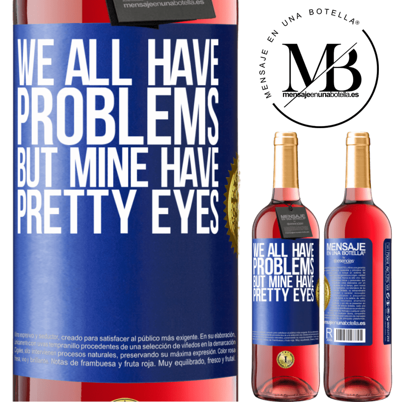 24,95 € Free Shipping   Rosé Wine ROSÉ Edition We all have problems, but mine have pretty eyes Blue Label. Customizable label Young wine Harvest 2020 Tempranillo