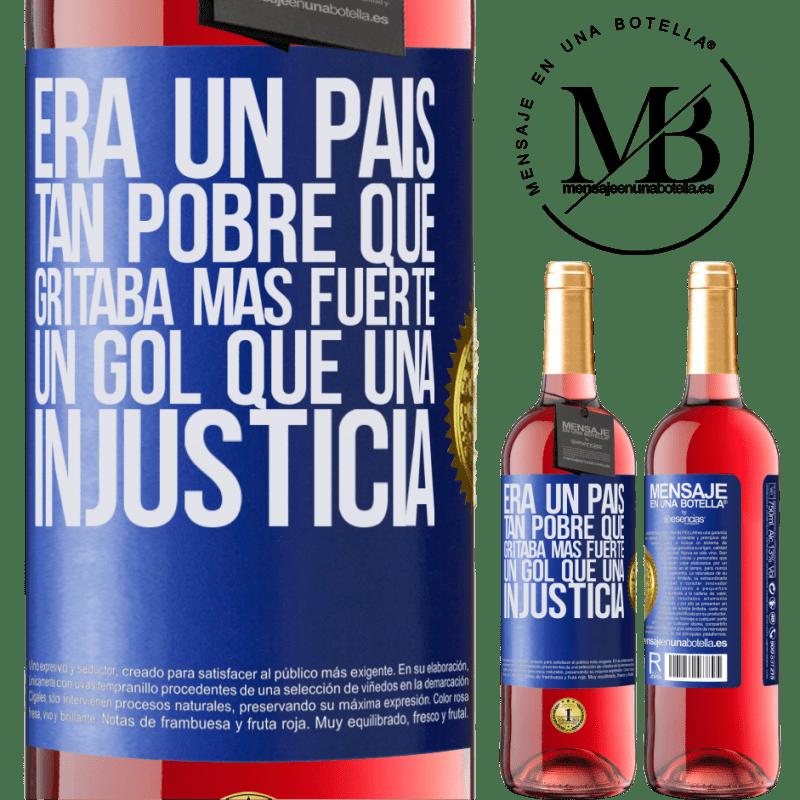 24,95 € Envoi gratuit   Vin rosé Édition ROSÉ C'était un pays si pauvre qu'il criait un objectif plus fort qu'une injustice Étiquette Bleue. Étiquette personnalisable Vin jeune Récolte 2020 Tempranillo