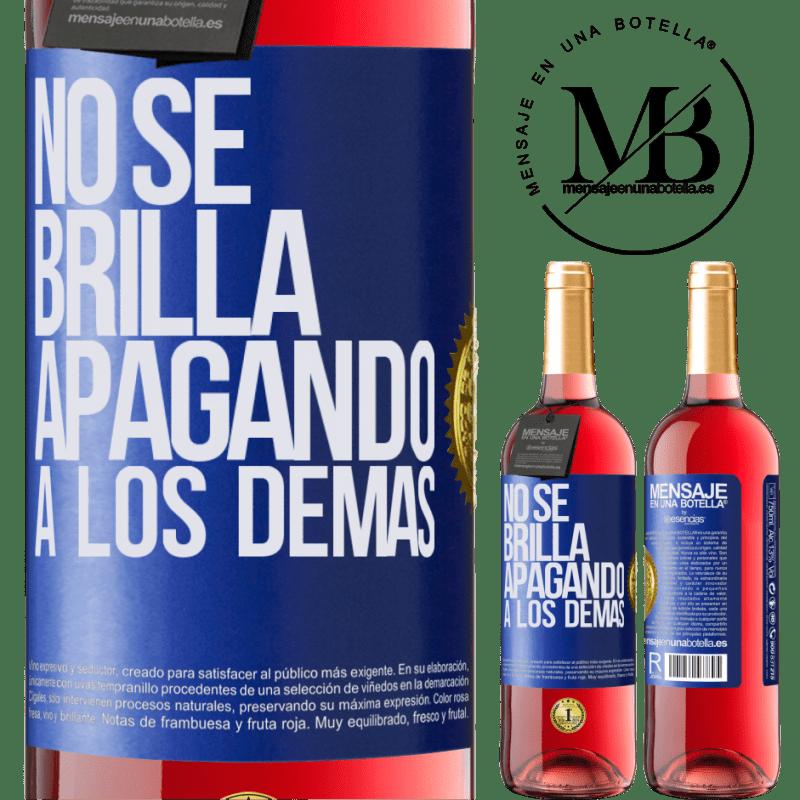 24,95 € Envoi gratuit | Vin rosé Édition ROSÉ Ça ne brille pas en éteignant les autres Étiquette Bleue. Étiquette personnalisable Vin jeune Récolte 2020 Tempranillo