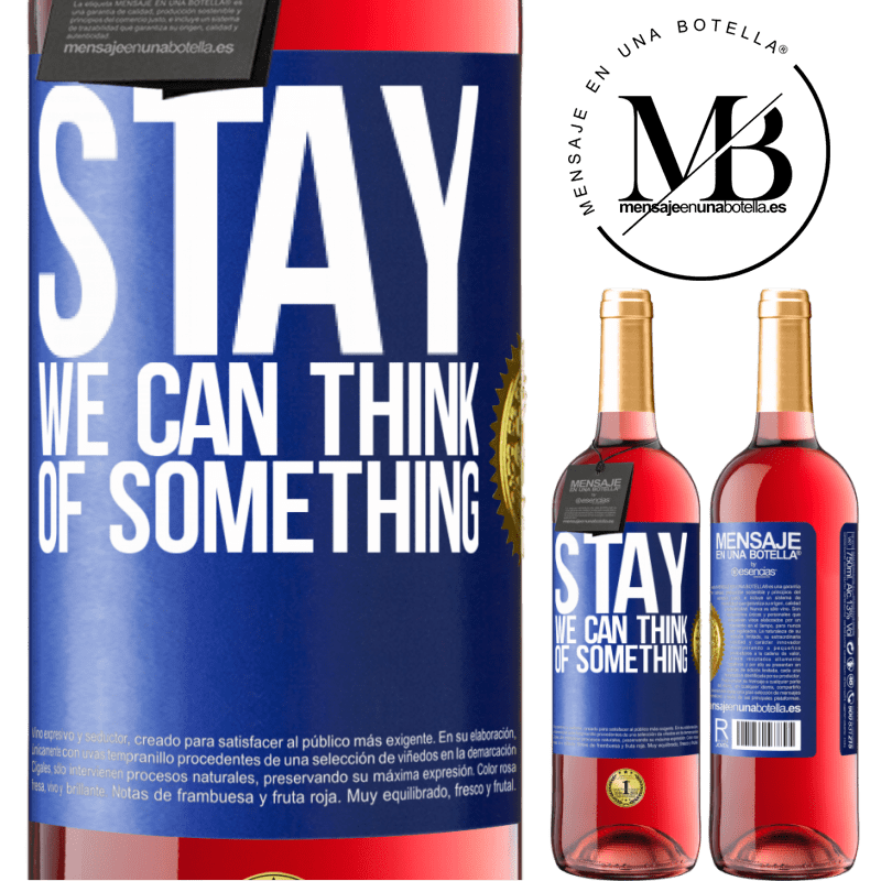 24,95 € Free Shipping | Rosé Wine ROSÉ Edition Stay, we can think of something Blue Label. Customizable label Young wine Harvest 2020 Tempranillo