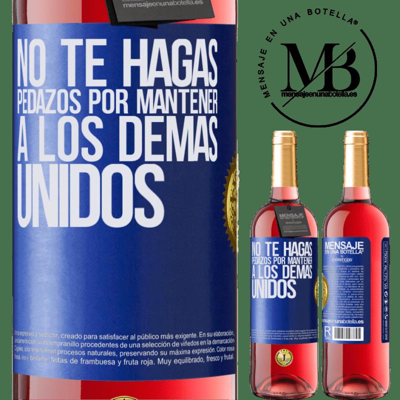 24,95 € Envoi gratuit | Vin rosé Édition ROSÉ Ne vous déchirez pas pour garder les autres ensemble Étiquette Bleue. Étiquette personnalisable Vin jeune Récolte 2020 Tempranillo