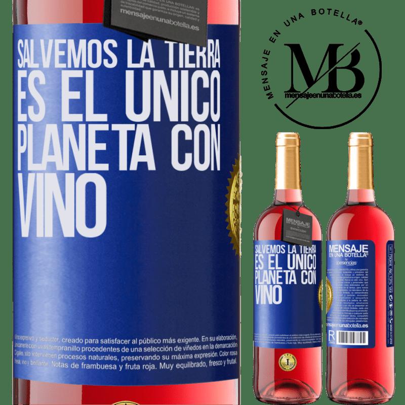 24,95 € Envoi gratuit   Vin rosé Édition ROSÉ Sauvons la terre. C'est la seule planète avec du vin Étiquette Bleue. Étiquette personnalisable Vin jeune Récolte 2020 Tempranillo
