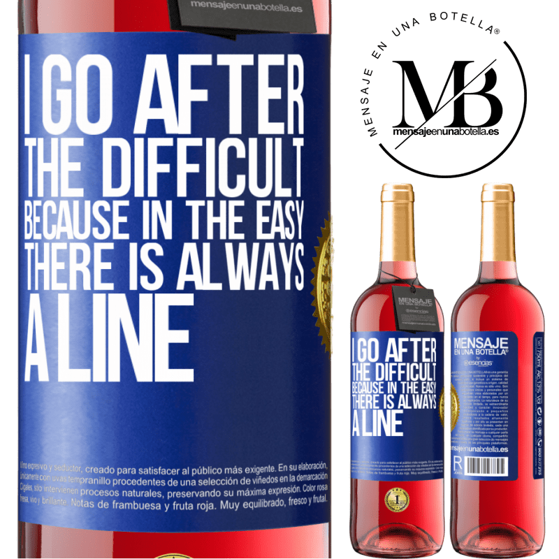 24,95 € Free Shipping   Rosé Wine ROSÉ Edition I go after the difficult, because in the easy there is always a line Blue Label. Customizable label Young wine Harvest 2020 Tempranillo