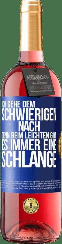 24,95 € Kostenloser Versand | Roséwein ROSÉ Ausgabe Ich gehe dem Schwierigen nach, denn im Leichten gibt es immer eine Linie Blaue Markierung. Anpassbares Etikett Junger Wein Ernte 2020 Tempranillo