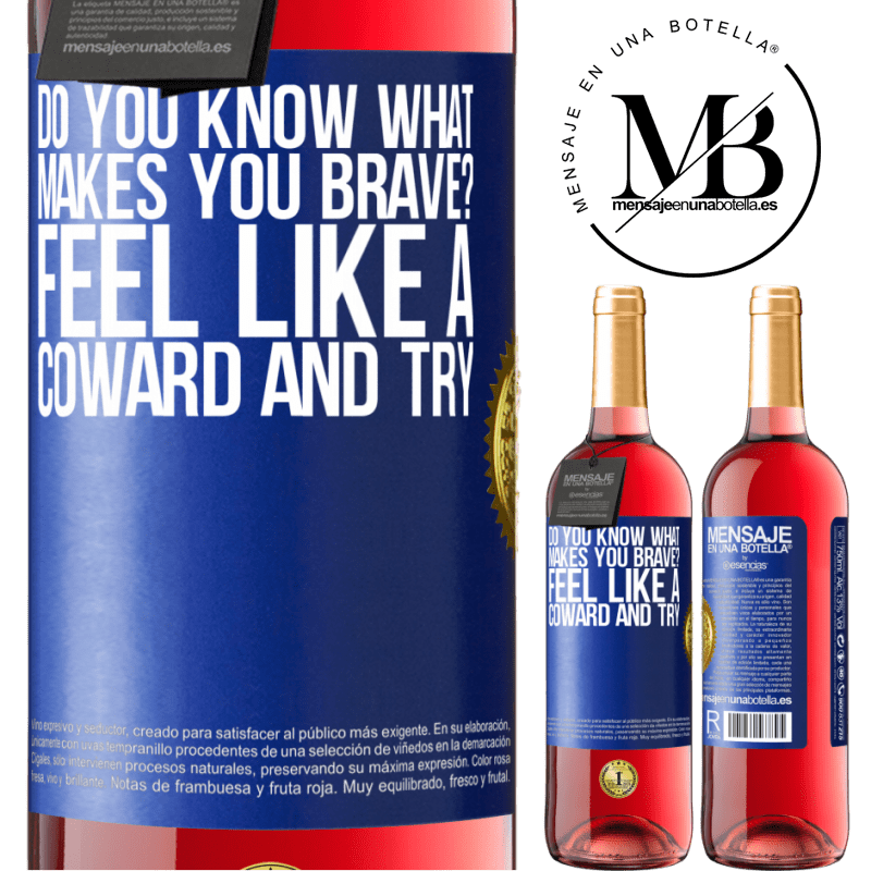 24,95 € Free Shipping | Rosé Wine ROSÉ Edition do you know what makes you brave? Feel like a coward and try Blue Label. Customizable label Young wine Harvest 2020 Tempranillo