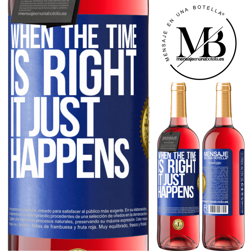 24,95 € Free Shipping | Rosé Wine ROSÉ Edition When the time is right, it just happens Blue Label. Customizable label Young wine Harvest 2020 Tempranillo