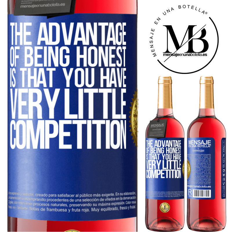24,95 € Free Shipping   Rosé Wine ROSÉ Edition The advantage of being honest is that you have very little competition Blue Label. Customizable label Young wine Harvest 2020 Tempranillo