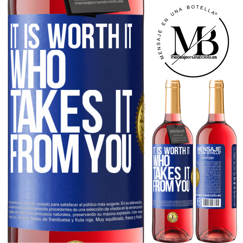 24,95 € Free Shipping   Rosé Wine ROSÉ Edition It is worth it who takes it from you Blue Label. Customizable label Young wine Harvest 2020 Tempranillo