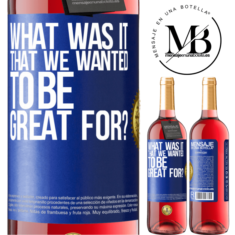 24,95 € Free Shipping   Rosé Wine ROSÉ Edition what was it that we wanted to be great for? Blue Label. Customizable label Young wine Harvest 2020 Tempranillo