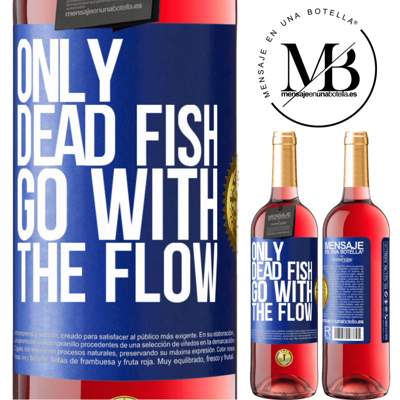 24,95 € Free Shipping   Rosé Wine ROSÉ Edition Only dead fish go with the flow Blue Label. Customizable label Young wine Harvest 2020 Tempranillo