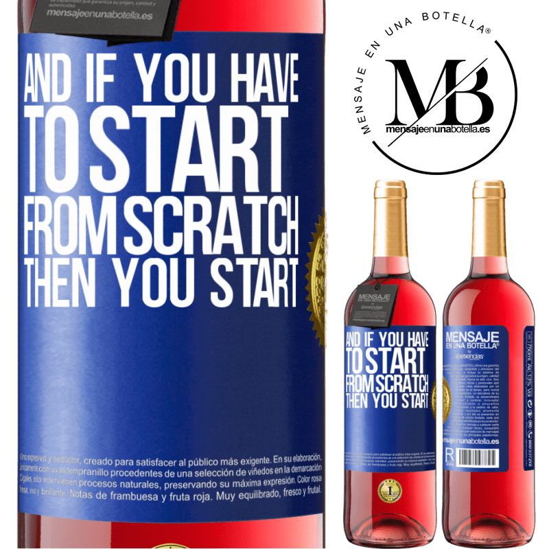 24,95 € Free Shipping   Rosé Wine ROSÉ Edition And if you have to start from scratch, then you start Blue Label. Customizable label Young wine Harvest 2020 Tempranillo