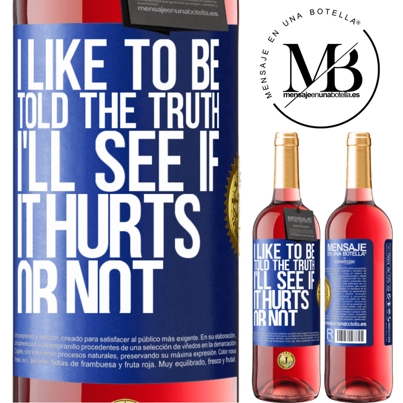 24,95 € Free Shipping | Rosé Wine ROSÉ Edition I like to be told the truth, I'll see if it hurts or not Blue Label. Customizable label Young wine Harvest 2020 Tempranillo