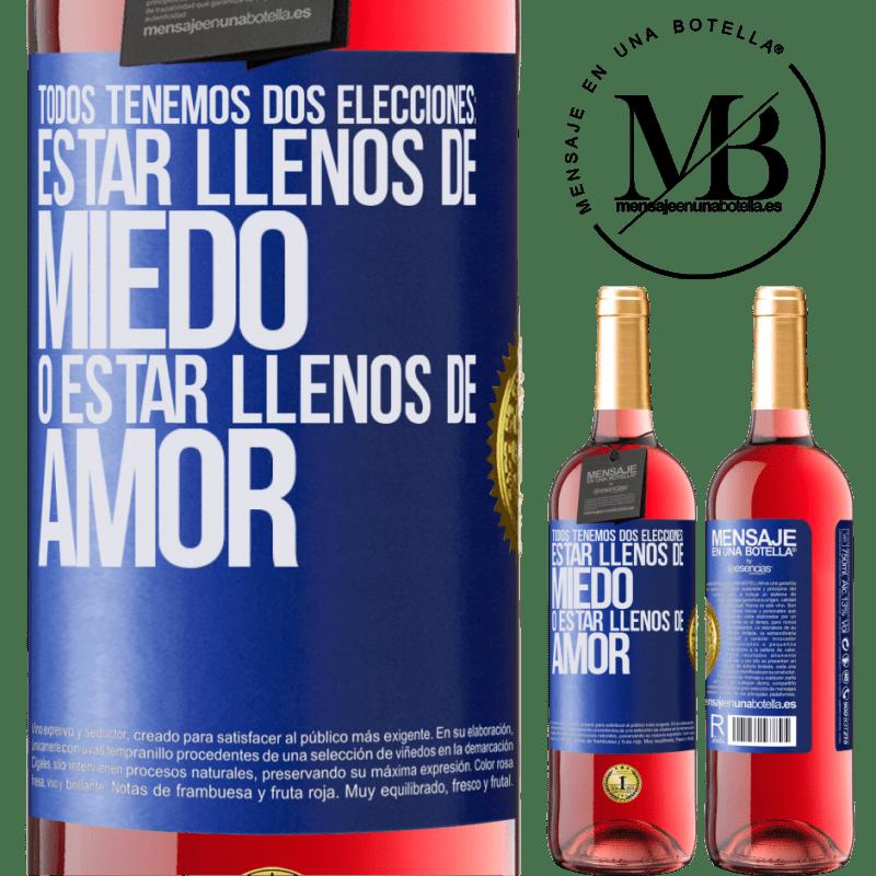 24,95 € Envoi gratuit   Vin rosé Édition ROSÉ Nous avons tous deux choix: être plein de peur ou plein d'amour Étiquette Bleue. Étiquette personnalisable Vin jeune Récolte 2020 Tempranillo