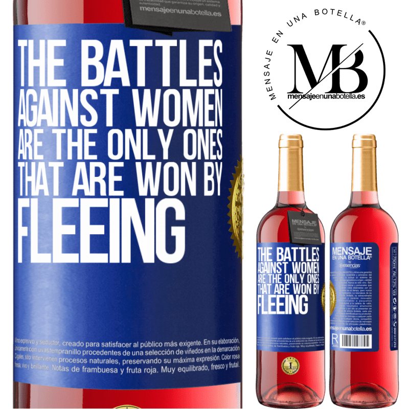 24,95 € Free Shipping | Rosé Wine ROSÉ Edition The battles against women are the only ones that are won by fleeing Blue Label. Customizable label Young wine Harvest 2020 Tempranillo