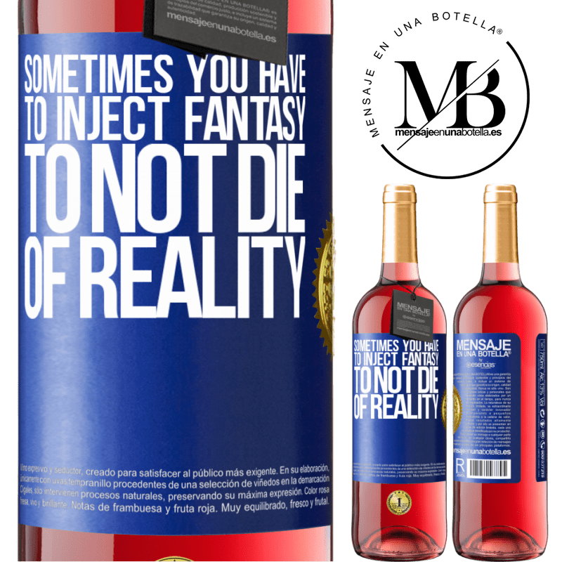24,95 € Free Shipping | Rosé Wine ROSÉ Edition Sometimes you have to inject fantasy to not die of reality Blue Label. Customizable label Young wine Harvest 2020 Tempranillo