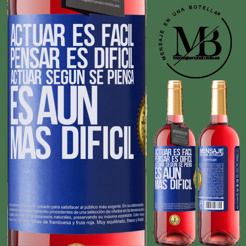 24,95 € Envoi gratuit | Vin rosé Édition ROSÉ Agir est facile, penser est difficile. Agir comme vous le pensez est encore plus difficile Étiquette Bleue. Étiquette personnalisable Vin jeune Récolte 2020 Tempranillo