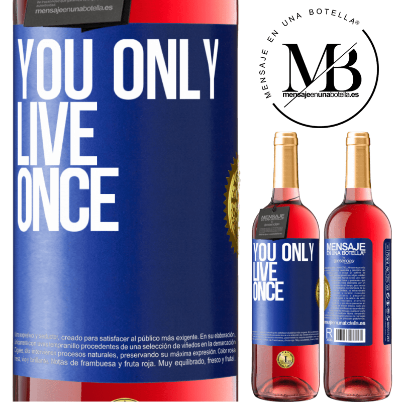 24,95 € Free Shipping | Rosé Wine ROSÉ Edition You only live once Blue Label. Customizable label Young wine Harvest 2020 Tempranillo